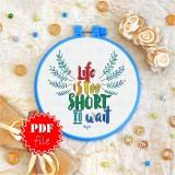 Cross stitch pattern «pdf-T-0073 Life is too Short»